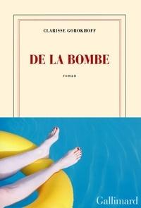 Clarisse Gorokhoff - De la bombe.