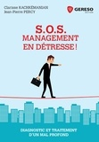 Clarisse Kachkémanian et Jean-Pierre Percy - S.O.S. Management en détresse ! - Diagnostic et traitement d'un mal profond.