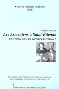 Clarisse Lauras - Les Arméniens à Saint-Etienne - Une escale dans un parcours migratoire ?.