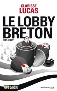 Clarisse Lucas - Le lobby breton - (Lobi Breizh).