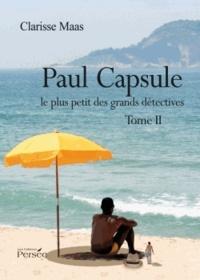 Clarisse Maas - Paul Capsule, le plus petit des grands détectives.