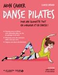 Clarisse Nénard - Mon cahier danse Pilates.