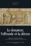 Clarisse Prêtre - Kernos Supplément 23 : Le donateur, l'offrande et la déesse - Systèmes votifs dans les sanctuaires de déesses du monde grec.