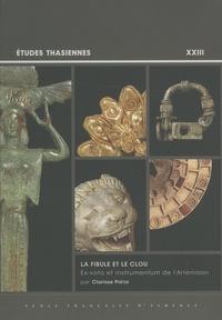 Clarisse Prêtre - La fibule et le clou - Ex-voto et instrumentum de l'Artémision.