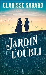 Clarisse Sabard - Le jardin de l'oubli.