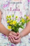 Clarisse Sabard - Lola - Prequel  - Les Lettres de Rose.