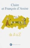 Clarisses de Nantes - Claire et François d'Assise de A à Z.
