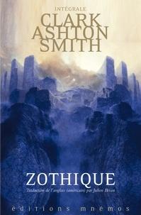 Clark Ashton Smith - Intégrale Clark Ashton Smith Tome 1 : Mondes derniers : Zothique.