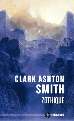 Intégrale Clark Ashton Smith Tome 1 - Mondes derniers : Zothique - Format ePub - 9782354086237 - 8,99 €