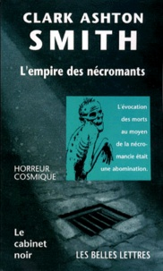 Clark Ashton Smith - L'empire des nécromants.