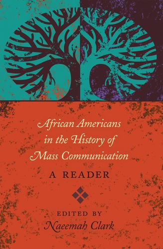 Clark Naeemah - African Americans in the History of Mass Communication - A Reader.