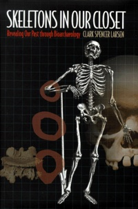 Skeletons in Our Closet : Revealing Our Past through Bioarchaeology.pdf
