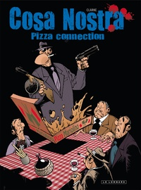 Clarke - Cosa Nostra Tome 3 : Pizza connection.
