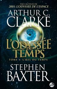 Clarke et  Baxter - L'Odyssée du Temps Tome 1 : L'oeil du temps.