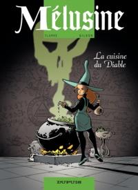 Clarke et François Gilson - Mélusine Tome 14 : La cuisine du Diable.