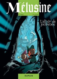 Clarke et François Gilson - Mélusine Tome 19 : L'élixir de jouvence.