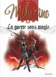 Clarke - Mélusine Tome 27 : La guerre sans magie.
