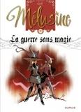 Clarke - Mélusine - tome 27 - La guerre sans magie.