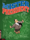 Clarke - Mister President Tome 3 : Time machine.