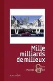 Claro et Michel Denancé - Mille milliards de milieux.