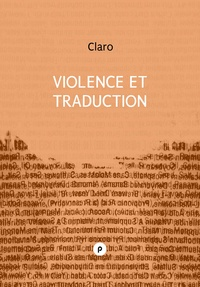 Claro - Violence et traduction - la tâche du traducteur.