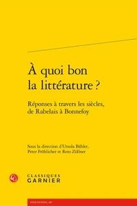 A quoi bon la littérature ? - Réponses à travers les siècles, de Rabelais à Bonnefoy.pdf