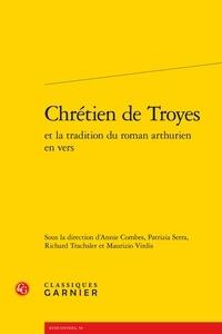 Chrétien de Troyes et la tradition du roman arthurien en vers.pdf