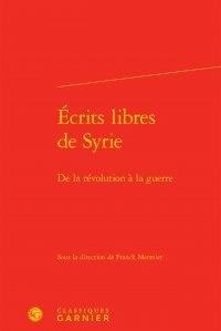 Ecrits libres de Syrie - De la révolution à la guerre.pdf
