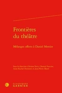 Frontières du théâtre - Mélanges offerts à Daniel Mortier.pdf
