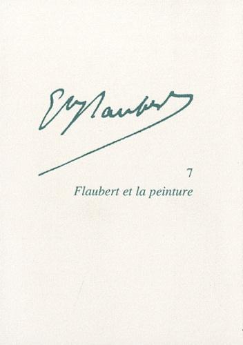Gisèle Séginger - Gustave Flaubert N° 7 : Flaubert et la peinture.