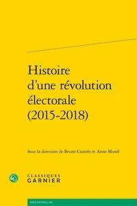 Classiques Garnier - Histoire d'une révolution électorale (2015-2018).