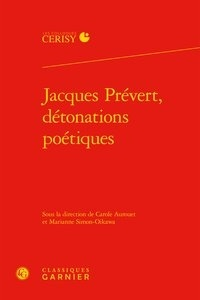 Classiques Garnier - Jacques Prévert, détonations poétiques.