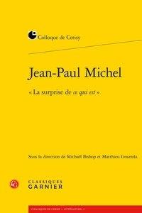 """Classiques Garnier - Jean-Paul Michel, """"La surprise de ce qui est""""."""