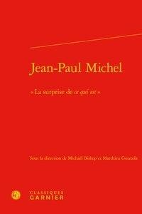 """Classiques Garnier - Jean-Paul Michel - """"La surprise de ce qui est""""."""