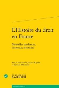 Classiques Garnier - L'histoire du droit en France - Nouvelles tendances, nouveaux territoires.