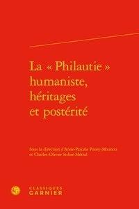 Classiques Garnier - La philautie humaniste, héritages et postérité.
