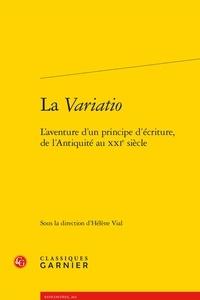 Classiques Garnier - La Variatio - L'aventure d'un principe d'écriture, de l'Antiquité au XXIe siècle.