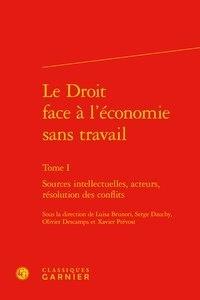 Le Droit face à léconomie sans travail - Tome 1, Sources intellectuelles, acteurs, résolution des conflits.pdf