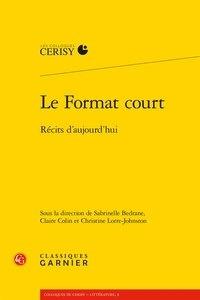 Classiques Garnier - Le format court - Récits d'aujourd'hui.