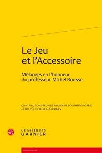 Le jeu et laccessoire - Mélanges en lhonneur du professeur Michel Rousse.pdf