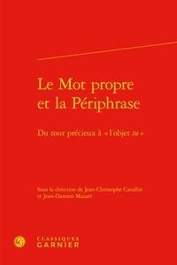 Le Mot propre et la Périphrase - Du tour précieux à «lobjet tu».pdf