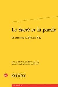 Classiques Garnier - Le Sacré et la parole - Le serment au Moyen Age.
