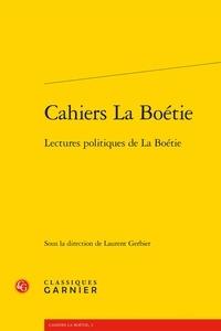 Classiques Garnier - Lectures politiques de La Boétie.