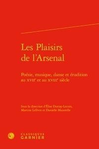 Openwetlab.it Les Plaisirs de l'Arsenal - Poésie, musique, danse et érudition au XVIIe et au XVIIIe siècle Image