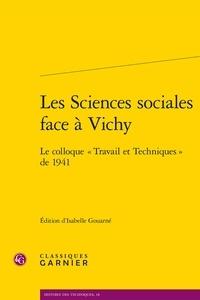 Classiques Garnier - Les sciences sociales face à Vichy - Le colloque Travail et Techniques de 1941.