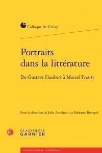 Classiques Garnier - Portraits dans la littérature - De Gustave Flaubert à Marcel Proust.