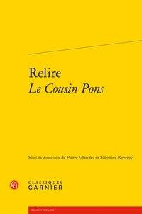 Classiques Garnier - Relire Le cousin Pons.