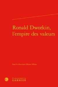 Ronald Dworkin, lempire des valeurs.pdf