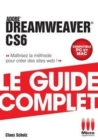 Claud Schulz - Dreamweaver CS6 : Le guide complet.