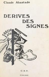 Claude Abastado et  Centre de sémiotique textuelle - Dérives des signes.